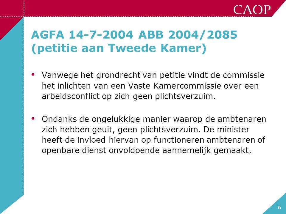6 AGFA 14-7-2004 ABB 2004/2085 (petitie aan Tweede Kamer) Vanwege het grondrecht van petitie vindt de commissie het inlichten van een Vaste Kamercommi