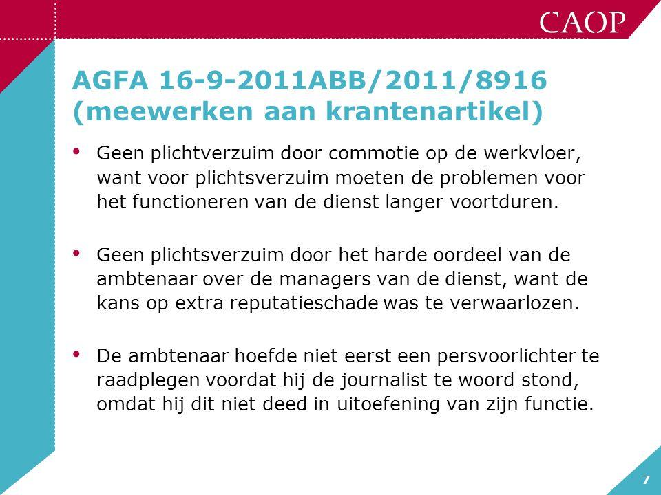 7 AGFA 16-9-2011ABB/2011/8916 (meewerken aan krantenartikel) Geen plichtverzuim door commotie op de werkvloer, want voor plichtsverzuim moeten de prob