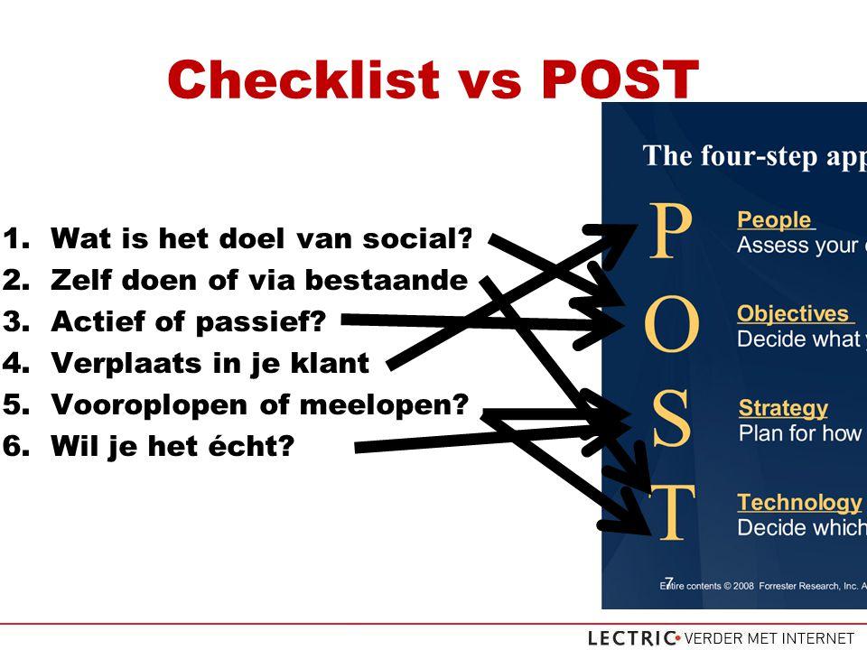 Checklist vs POST 1.Wat is het doel van social. 2.Zelf doen of via bestaande kanalen.