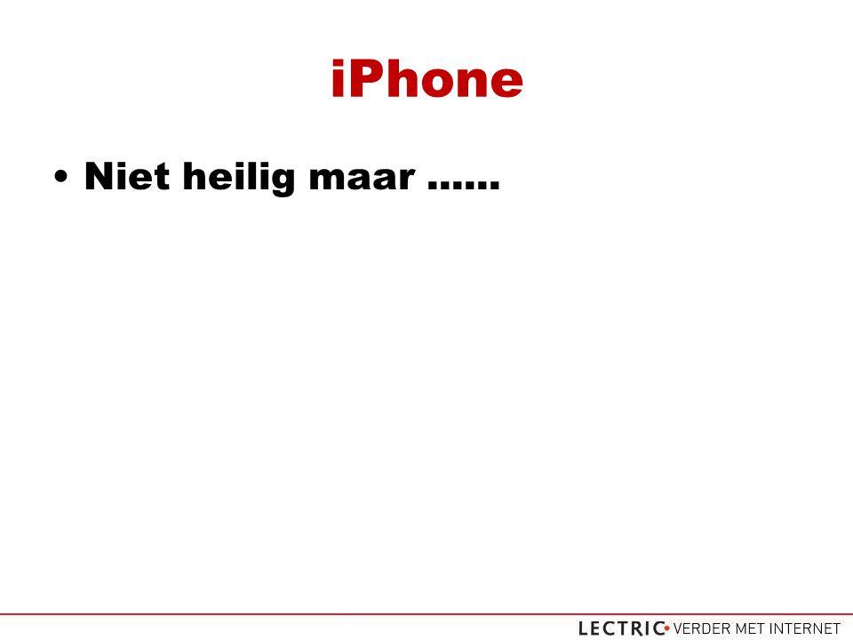 iPhone Niet heilig maar......