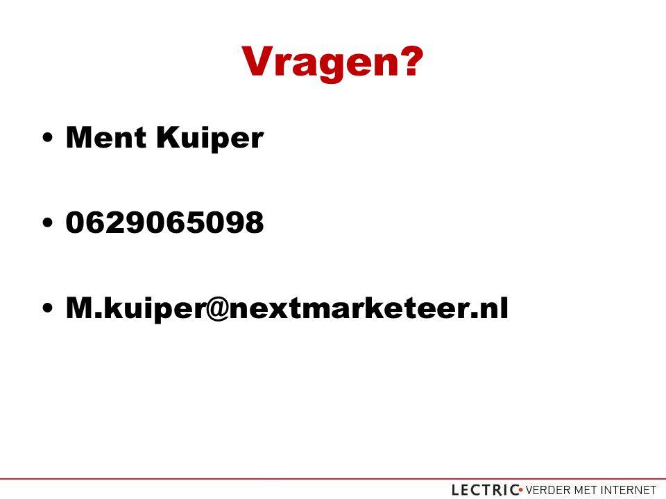 Vragen Ment Kuiper 0629065098 M.kuiper@nextmarketeer.nl