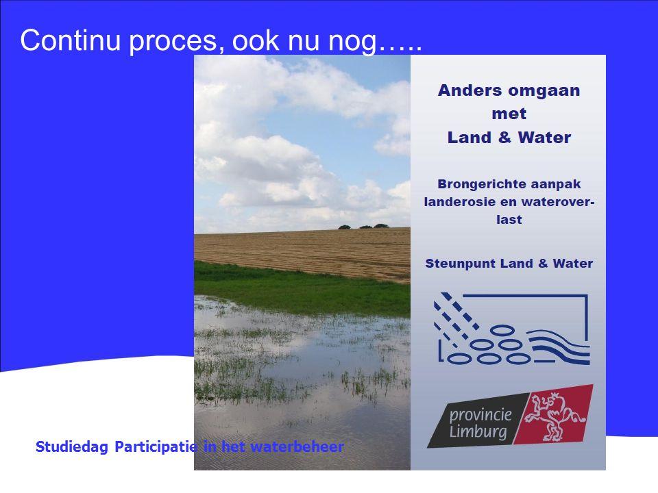 Continu proces, ook nu nog….. Studiedag Participatie in het waterbeheer