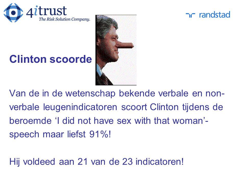 Clinton scoorde Van de in de wetenschap bekende verbale en non- verbale leugenindicatoren scoort Clinton tijdens de beroemde 'I did not have sex with