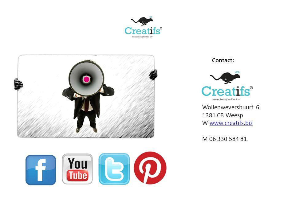 Contact: Wollenweversbuurt 6 1381 CB Weesp W www.creatifs.bizwww.creatifs.biz M 06 330 584 81.