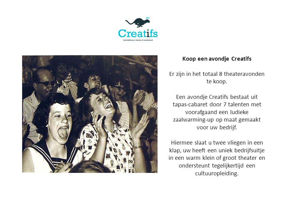 Koop een avondje Creatifs Er zijn in het totaal 8 theateravonden te koop.