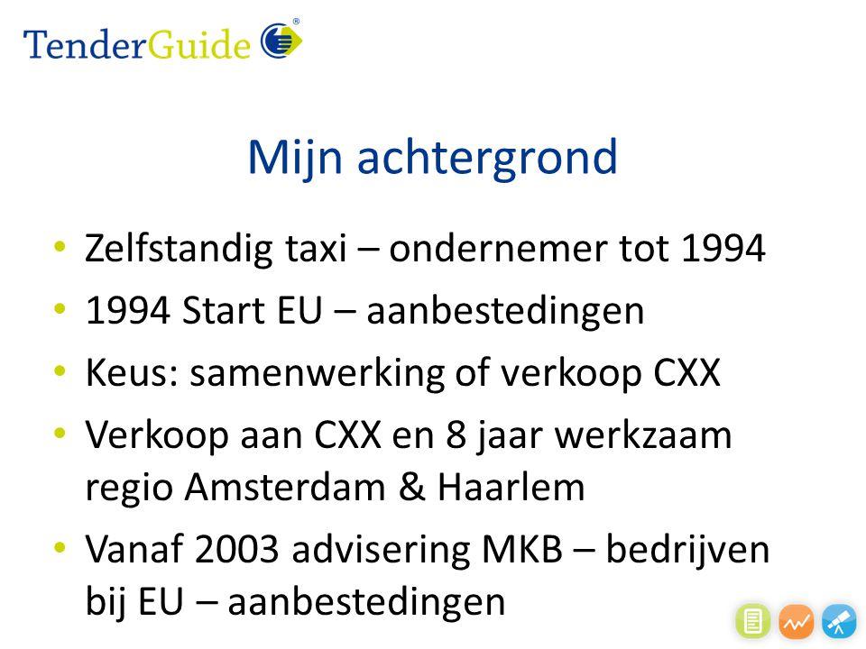 Mijn achtergrond Zelfstandig taxi – ondernemer tot 1994 1994 Start EU – aanbestedingen Keus: samenwerking of verkoop CXX Verkoop aan CXX en 8 jaar wer