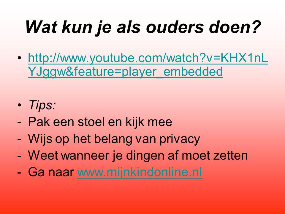 Wat kun je als ouders doen? http://www.youtube.com/watch?v=KHX1nL YJggw&feature=player_embeddedhttp://www.youtube.com/watch?v=KHX1nL YJggw&feature=pla