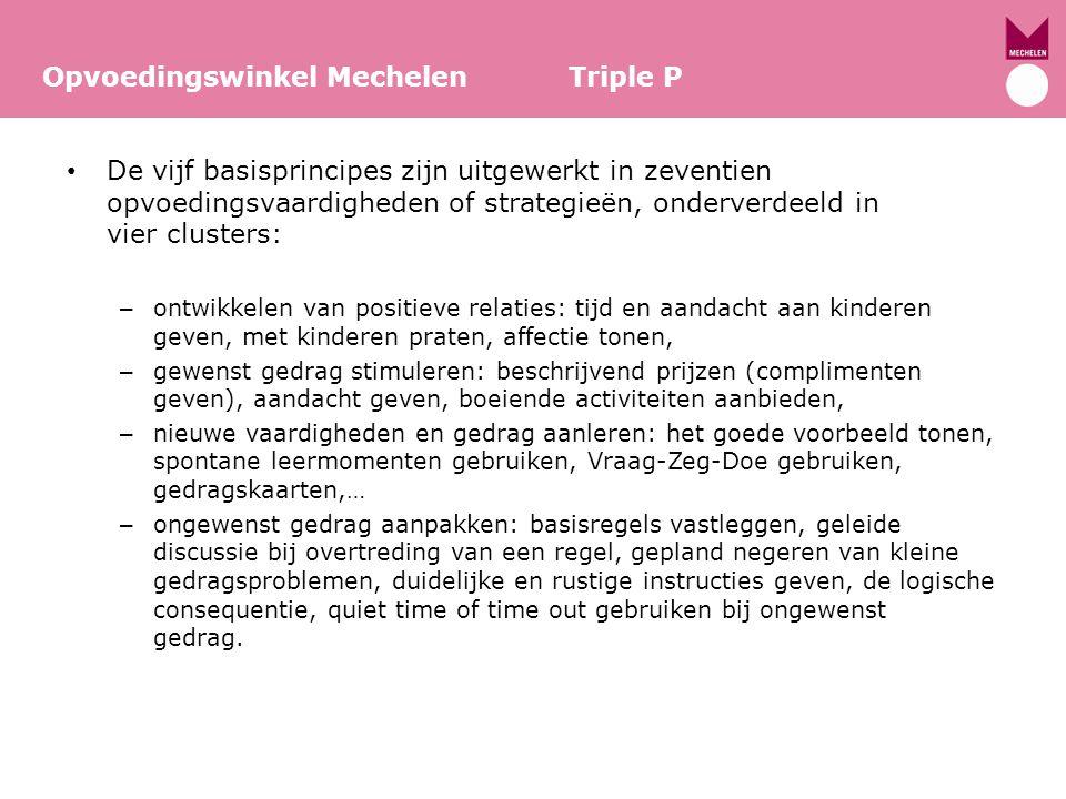 De vijf basisprincipes zijn uitgewerkt in zeventien opvoedingsvaardigheden of strategieën, onderverdeeld in vier clusters: – ontwikkelen van positieve