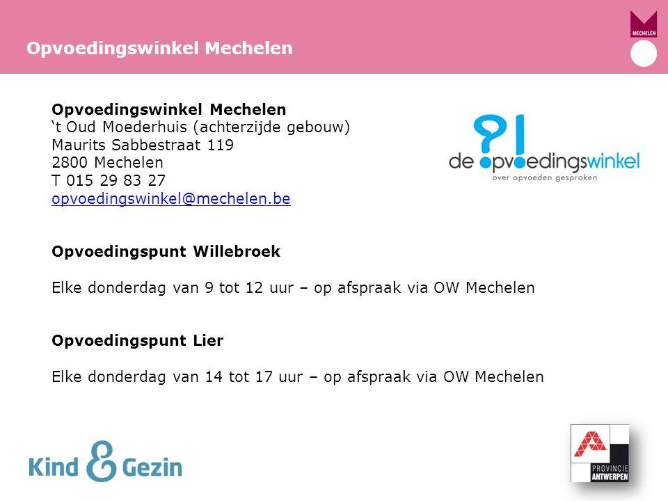 Opvoedingswinkel Mechelen 't Oud Moederhuis (achterzijde gebouw) Maurits Sabbestraat 119 2800 Mechelen T 015 29 83 27 opvoedingswinkel@mechelen.be Opv