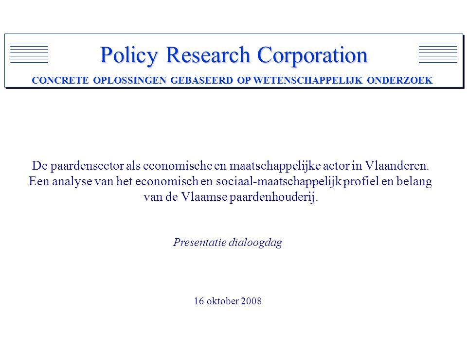 Policy Research Corporation CONCRETE OPLOSSINGEN GEBASEERD OP WETENSCHAPPELIJK ONDERZOEK De paardensector als economische en maatschappelijke actor in Vlaanderen.