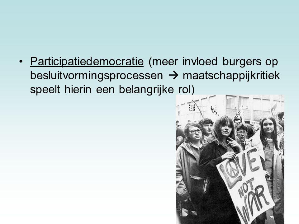 22 Participatiedemocratie (meer invloed burgers op besluitvormingsprocessen  maatschappijkritiek speelt hierin een belangrijke rol) 22