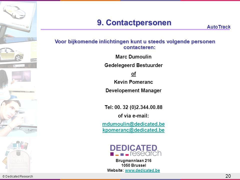 © Dedicated Research AutoTrack 20 Marc Dumoulin Gedelegeerd Bestuurder of Kevin Pomeranc Developement Manager Tel: 00.