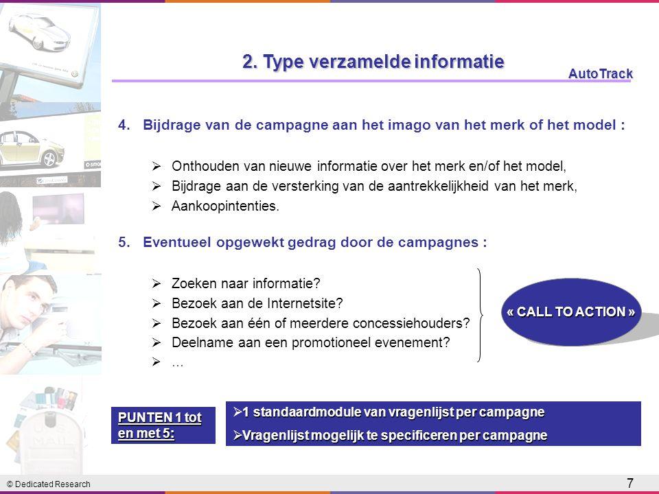 © Dedicated Research AutoTrack 7 4.Bijdrage van de campagne aan het imago van het merk of het model :  Onthouden van nieuwe informatie over het merk en/of het model,  Bijdrage aan de versterking van de aantrekkelijkheid van het merk,  Aankoopintenties.