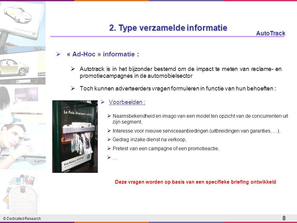 © Dedicated Research AutoTrack 8  « Ad-Hoc » informatie :  Autotrack is in het bijzonder bestemd om de impact te meten van reclame- en promotiecampa