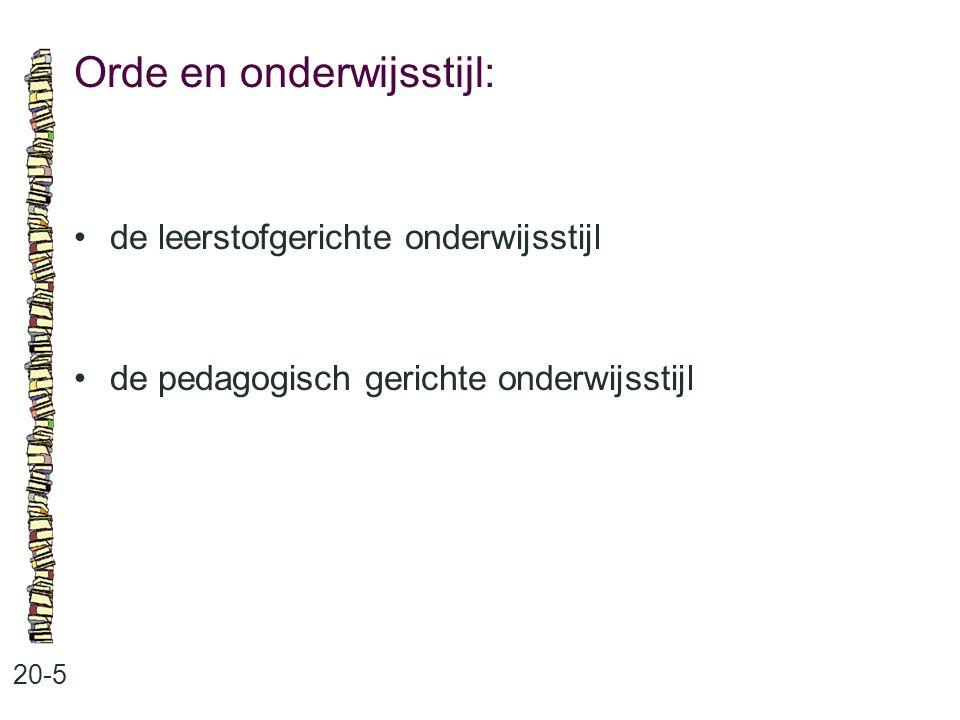 Orde en onderwijsstijl: 20-5 de leerstofgerichte onderwijsstijl de pedagogisch gerichte onderwijsstijl