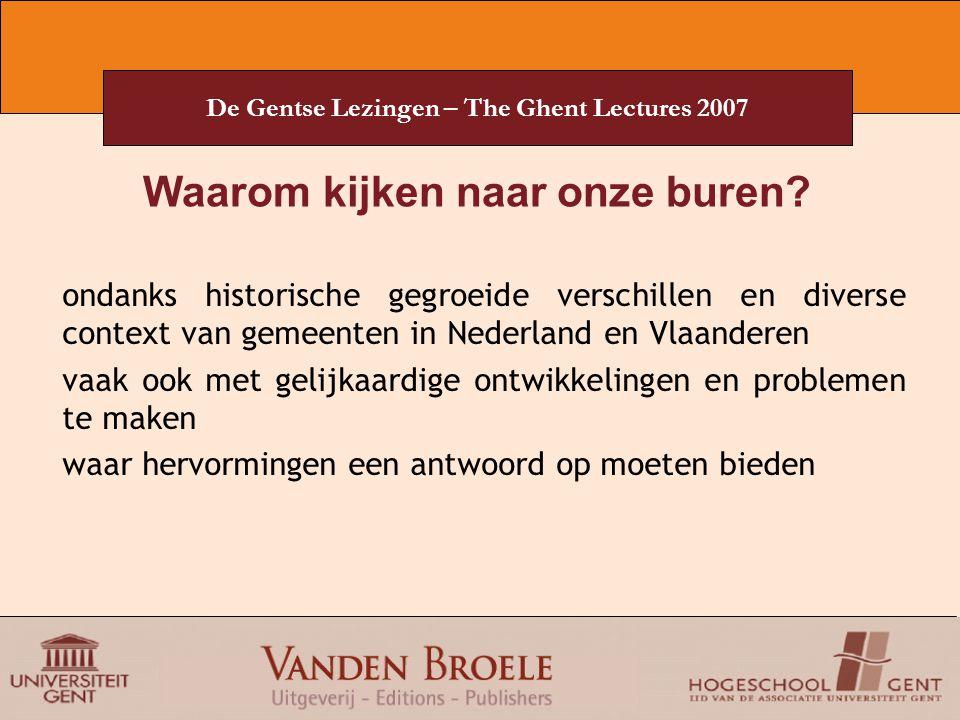 De Gentse Lezingen – The Ghent Lectures 2007 Waarom kijken naar onze buren? ondanks historische gegroeide verschillen en diverse context van gemeenten