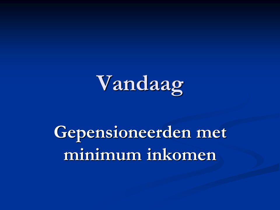 Vastgestelde feiten (info pensioendienst Brugge) Nooit gewerkt of onvolledige loopbaan = € 892.99 (= minimum arbeiders-bedienden) Nooit gewerkt of onvolledige loopbaan = € 892.99 (= minimum arbeiders-bedienden) Zelfstandigen Zelfstandigen € 945.62 (= minimum zelfstandigen)
