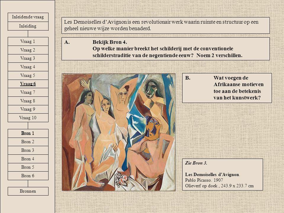 Les Demoiselles d'Avignon is een revolutionair werk waarin ruimte en structuur op een geheel nieuwe wijze worden benaderd. A.Bekijk Bron 4. Op welke m