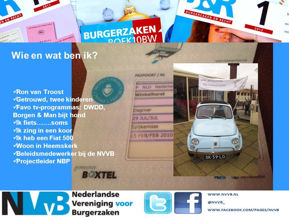 Ron van Troost Getrouwd, twee kinderen Favo tv-programmas: DWDD, Borgen & Man bijt hond Ik fiets…….soms Ik zing in een koor Ik heb een Fiat 500 Woon i