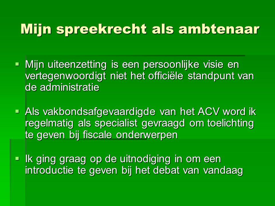 Belastingontwijking (6)  Veel ontwijking is via eenvoudige wetgeving aan te pakken:  Het voordeel wegens gratis woonst mag niet kleiner zijn dan de kostprijs voor de verstrekker in plaats van de huidige berekening op basis van het kadastraal inkomen  Het voordeel wegens autogebruik niet meer berekenen op de CO² maar wel op de cataloguswaarde van de wagen (cfr Nederland)