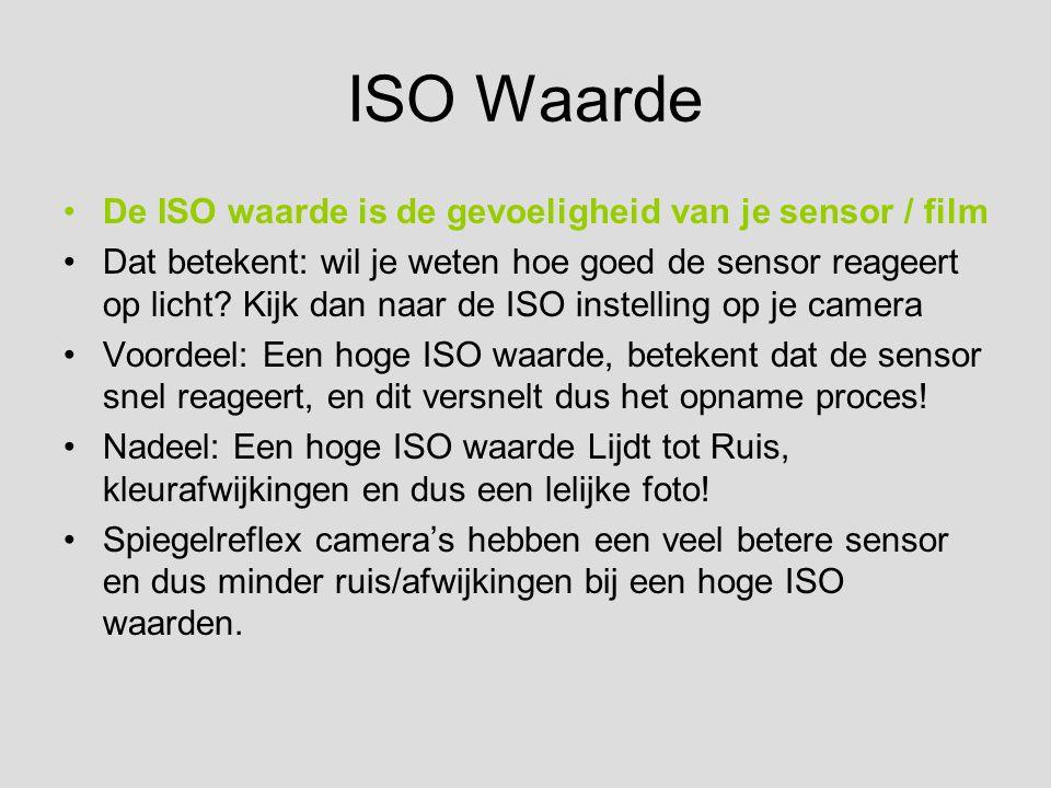 ISO Waarde De ISO waarde is de gevoeligheid van je sensor / film Dat betekent: wil je weten hoe goed de sensor reageert op licht? Kijk dan naar de ISO