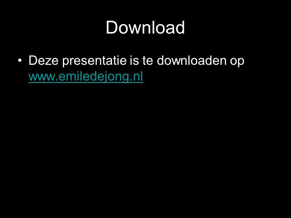 Download Deze presentatie is te downloaden op www.emiledejong.nl www.emiledejong.nl