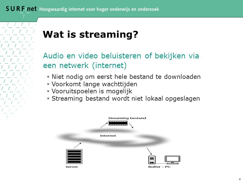4 Wat is streaming.