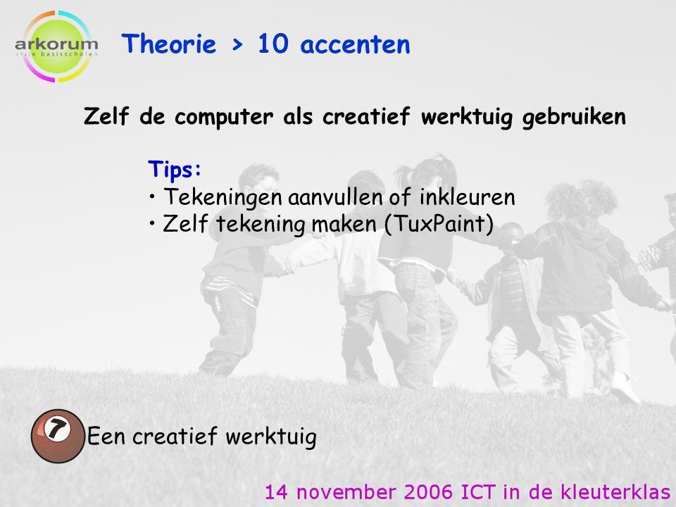 Theorie > 10 accenten Een creatief werktuig Zelf de computer als creatief werktuig gebruiken Tips: Tekeningen aanvullen of inkleuren Zelf tekening mak