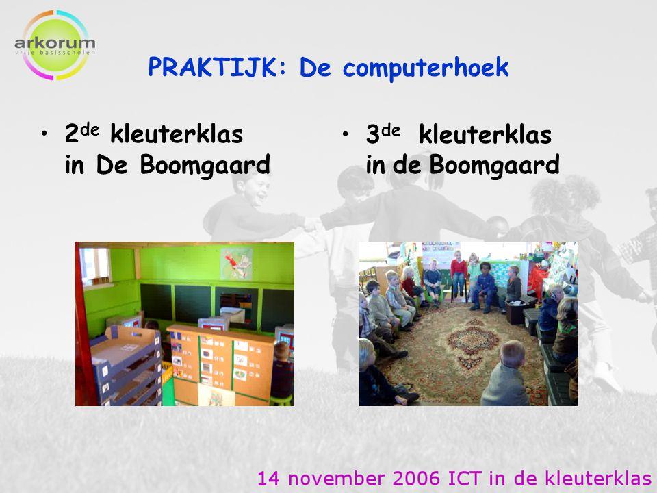 2 de kleuterklas in De Boomgaard 3 de kleuterklas in de Boomgaard PRAKTIJK: De computerhoek