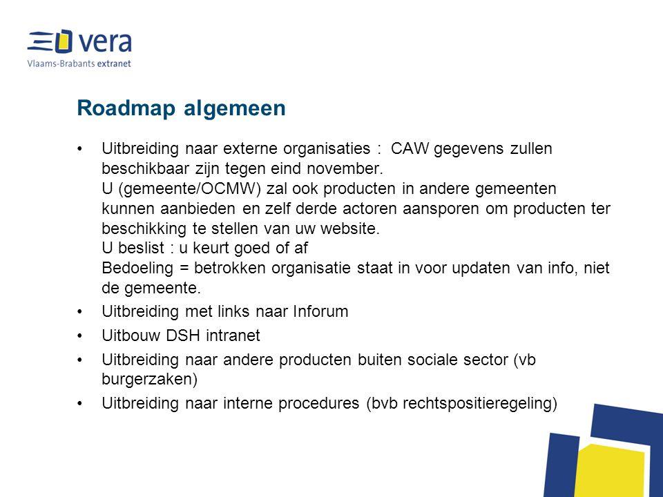 Roadmap algemeen Uitbreiding naar externe organisaties : CAW gegevens zullen beschikbaar zijn tegen eind november.