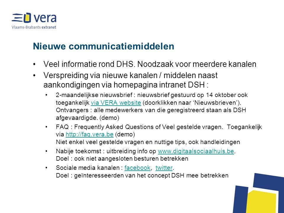 Nieuwe communicatiemiddelen Veel informatie rond DHS.