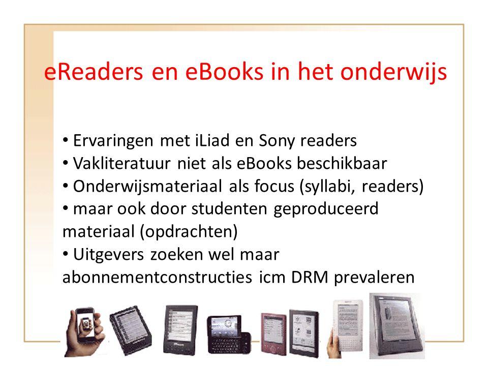 eReaders en eBooks in het onderwijs • Ervaringen met iLiad en Sony readers • Vakliteratuur niet als eBooks beschikbaar • Onderwijsmateriaal als focus