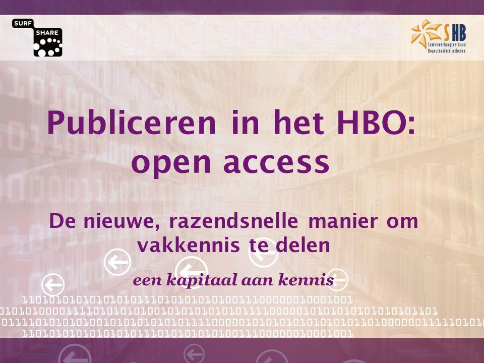 De nieuwe, razendsnelle manier om vakkennis te delen een kapitaal aan kennis Publiceren in het HBO: open access