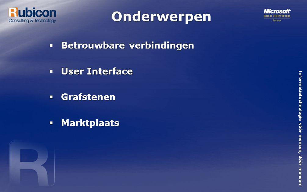 Onderwerpen  Betrouwbare verbindingen  User Interface  Grafstenen  Marktplaats