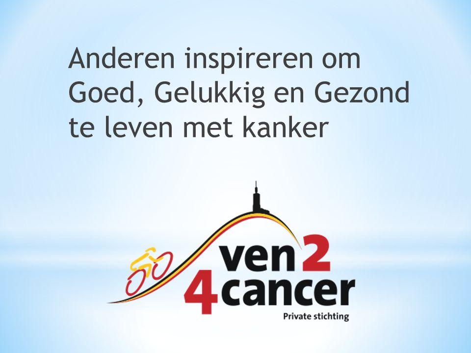 Anderen inspireren om Goed, Gelukkig en Gezond te leven met kanker