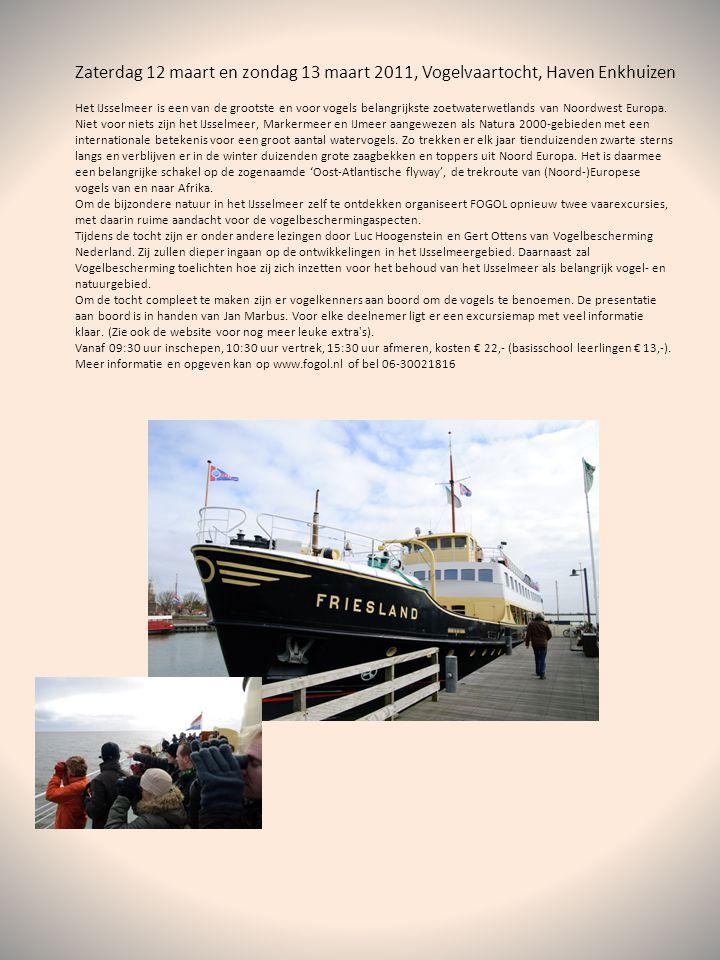 Zaterdag 12 maart en zondag 13 maart 2011, Vogelvaartocht, Haven Enkhuizen Het IJsselmeer is een van de grootste en voor vogels belangrijkste zoetwaterwetlands van Noordwest Europa.