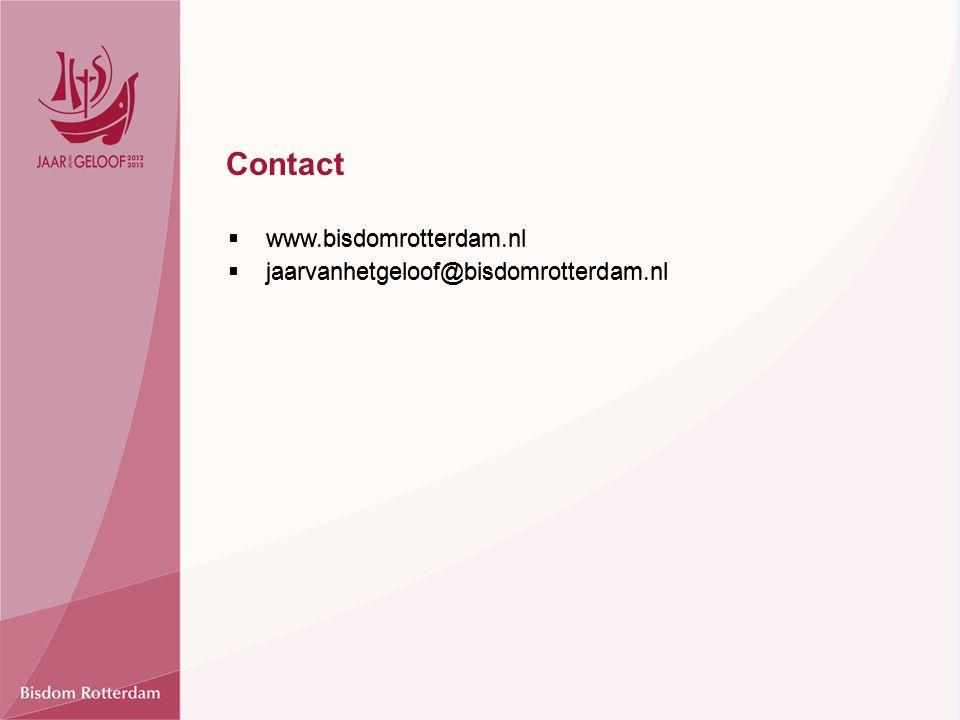 Contact  www.bisdomrotterdam.nl  jaarvanhetgeloof@bisdomrotterdam.nl  www.bisdomrotterdam.nl  jaarvanhetgeloof@bisdomrotterdam.nl