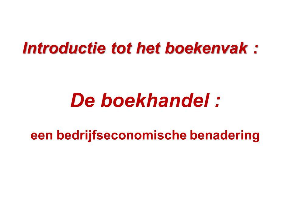 'Introductie tot het boekenvak: de boekhandel, een bedrijfseconomische benadering' De verkoop van boeken in Vlaanderen verloopt via: - de boekhandel - 'branchevreemde' kanalen - online-aanbieders - boekenbeurzen - boekenclubs - uitgevers - tweedehandskanalen