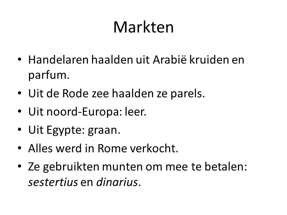 Markten • Handelaren haalden uit Arabië kruiden en parfum. • Uit de Rode zee haalden ze parels. • Uit noord-Europa: leer. • Uit Egypte: graan. • Alles