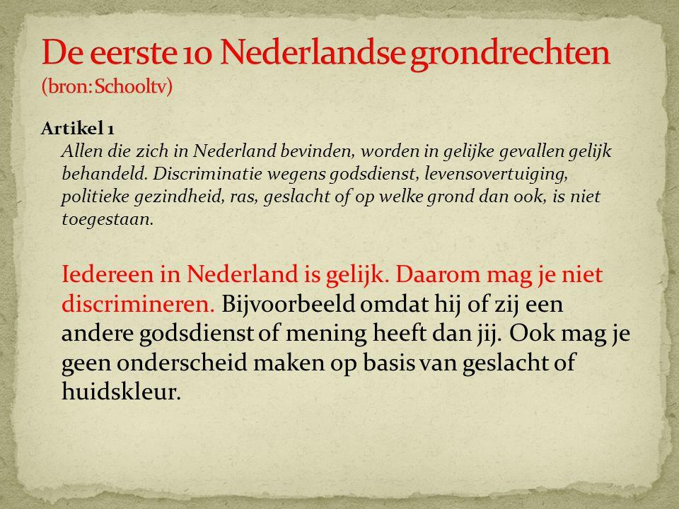 Artikel 1 Allen die zich in Nederland bevinden, worden in gelijke gevallen gelijk behandeld. Discriminatie wegens godsdienst, levensovertuiging, polit