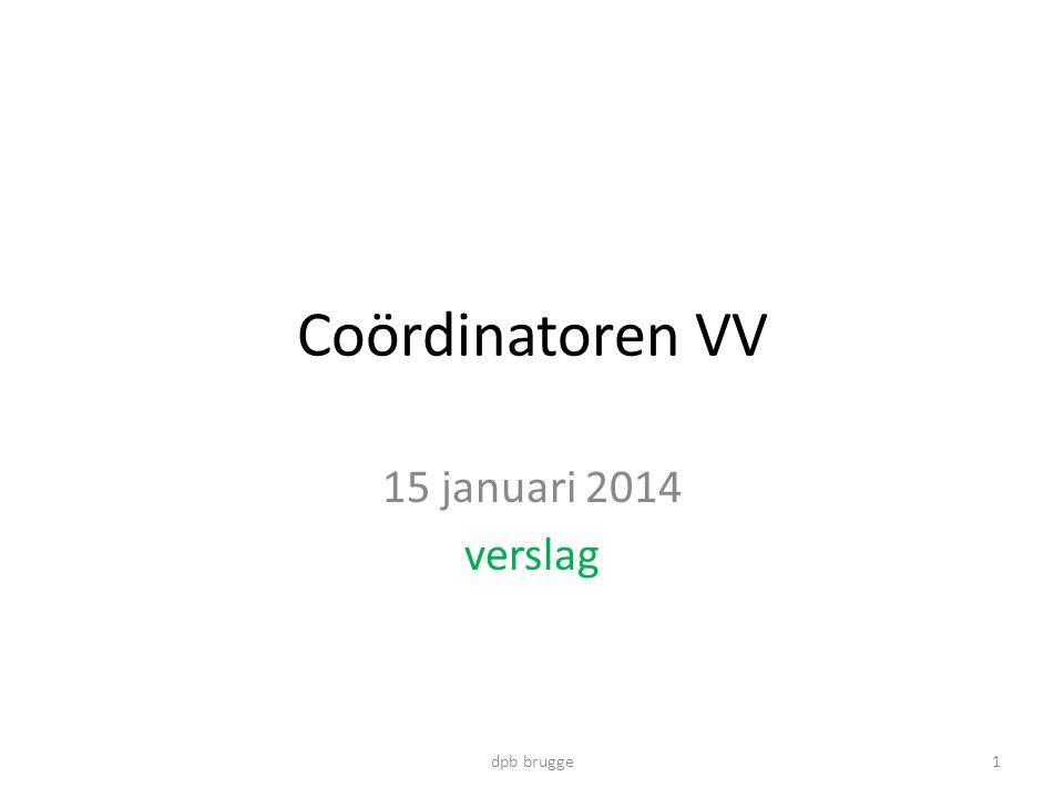 Coördinatoren VV 15 januari 2014 verslag 1dpb brugge