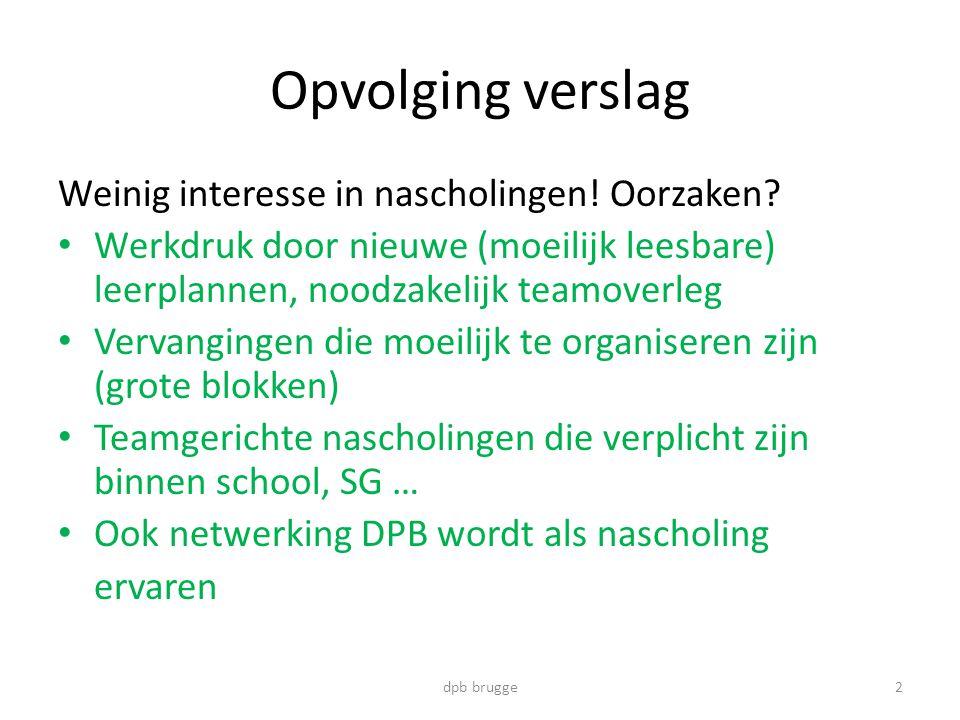 Opvolging verslag Weinig interesse in nascholingen.