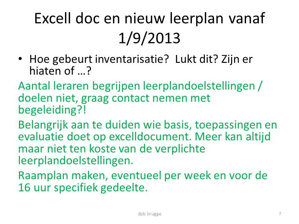 Excell doc en nieuw leerplan vanaf 1/9/2013 • Hoe gebeurt inventarisatie.