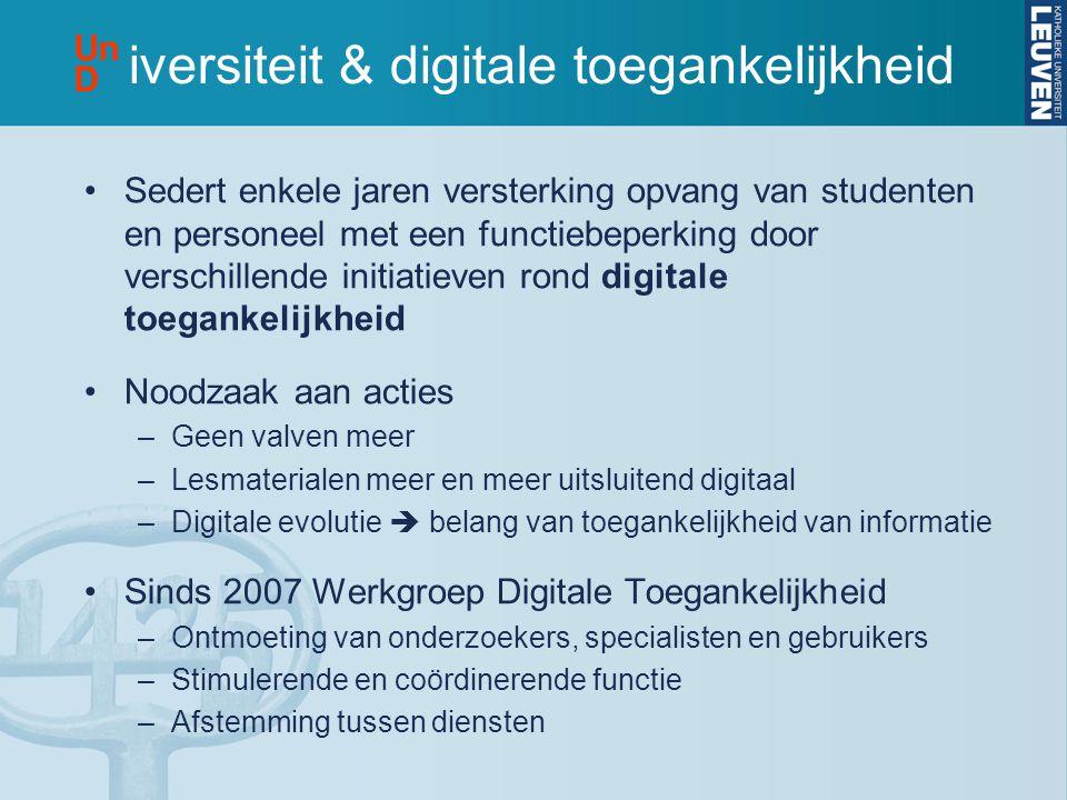 •Sedert enkele jaren versterking opvang van studenten en personeel met een functiebeperking door verschillende initiatieven rond digitale toegankelijk