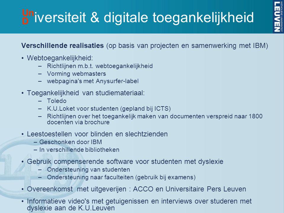 iversiteit & digitale toegankelijkheid Verschillende realisaties (op basis van projecten en samenwerking met IBM) •Webtoegankelijkheid: –Richtlijnen m