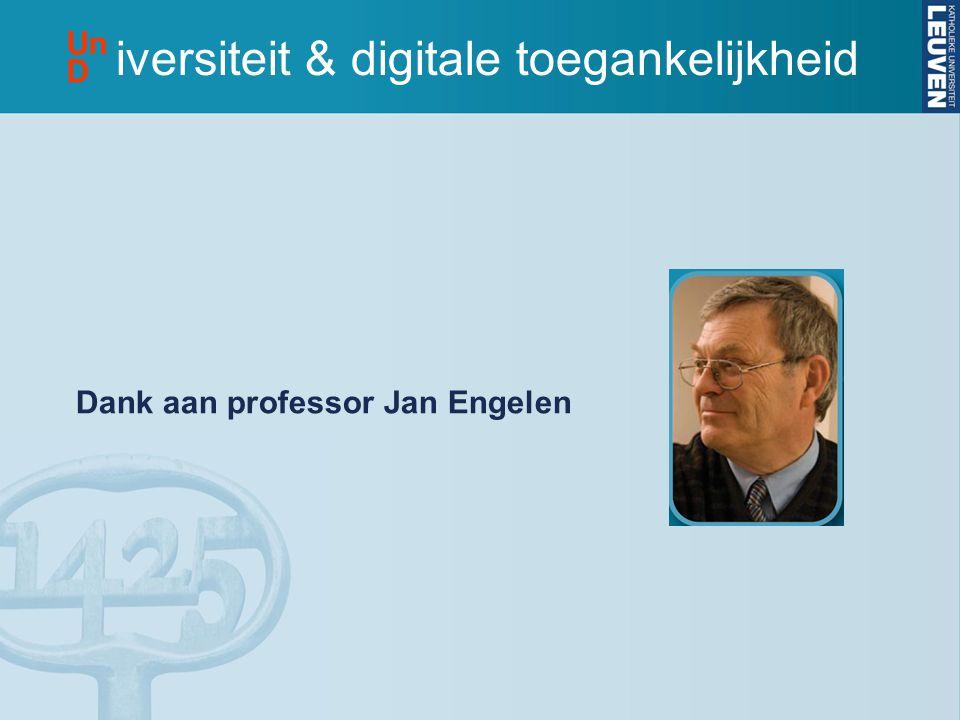 Dank aan professor Jan Engelen iversiteit & digitale toegankelijkheid Un D