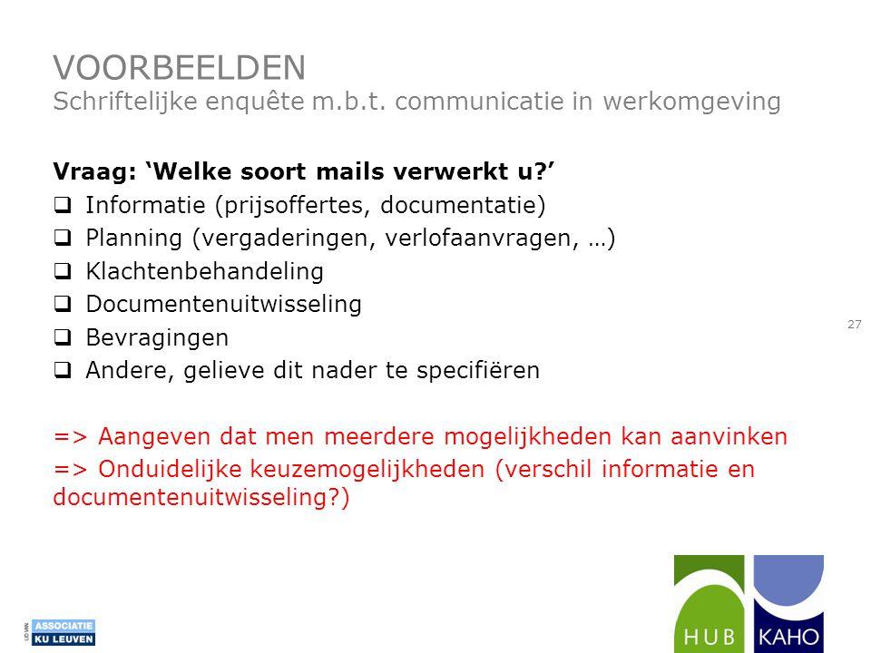 VOORBEELDEN Schriftelijke enquête m.b.t. communicatie in werkomgeving Vraag: 'Welke soort mails verwerkt u?'  Informatie (prijsoffertes, documentatie
