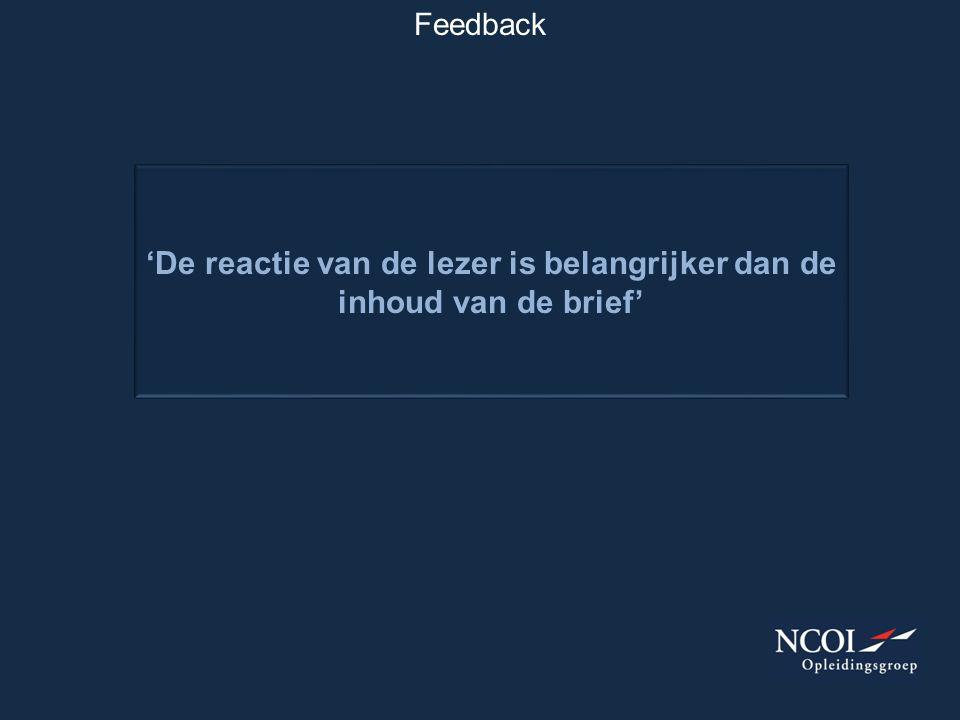 Feedback 'De reactie van de lezer is belangrijker dan de inhoud van de brief'