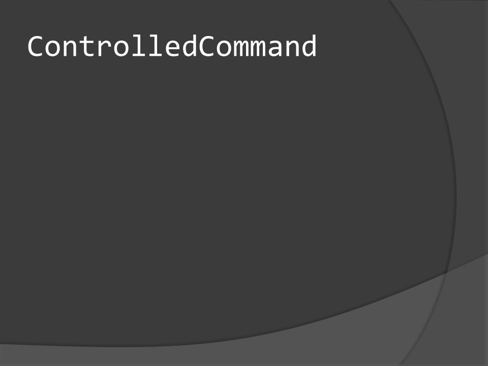 ControlledCommand