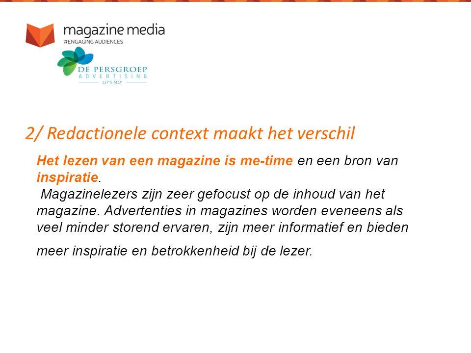 2/ Redactionele context maakt het verschil Het lezen van een magazine is me-time en een bron van inspiratie.